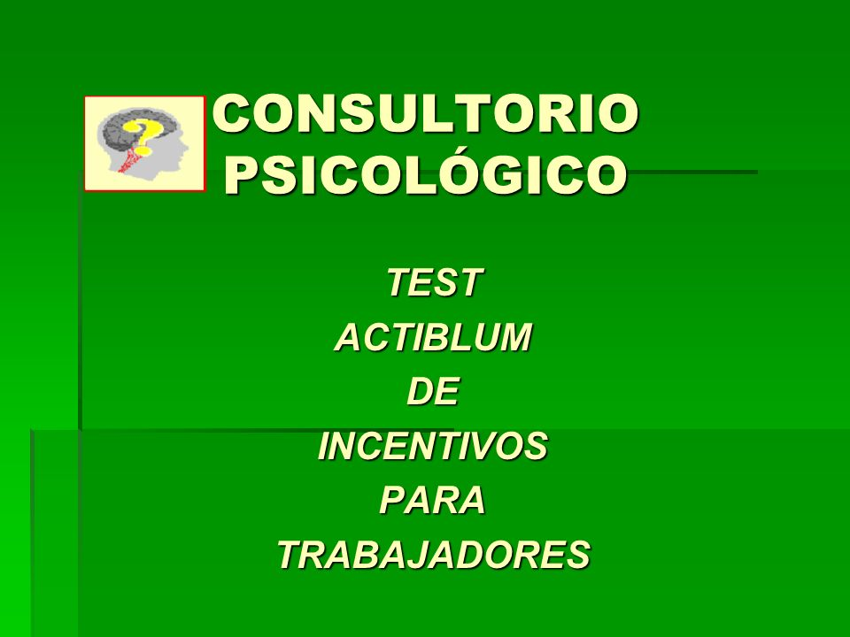 CONSULTORIO PSICOLÓGICO TESTACTIBLUMDEINCENTIVOSPARATRABAJADORES