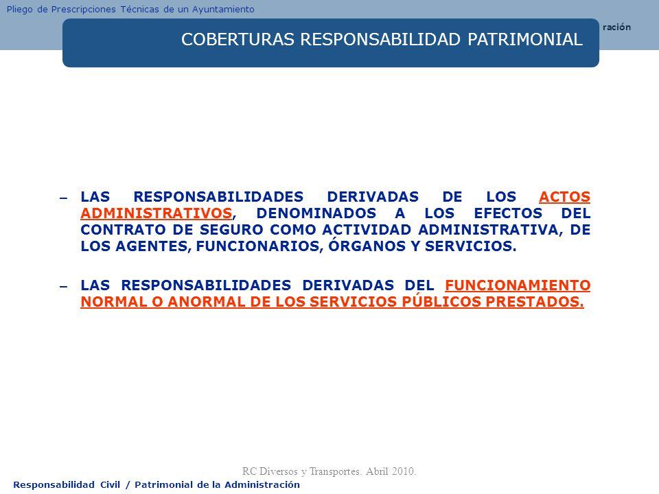 Responsabilidad Civil / Patrimonial de la Administración COBERTURAS RESPONSABILIDAD PATRIMONIAL – LAS RESPONSABILIDADES DERIVADAS DE LOS ACTOS ADMINIS