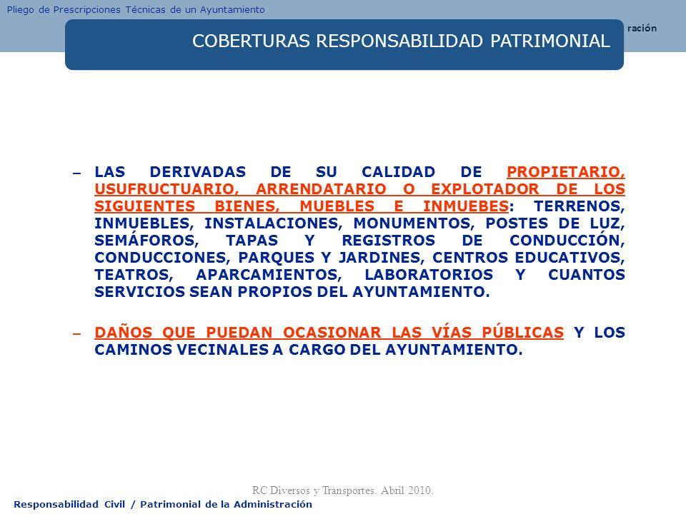 Responsabilidad Civil / Patrimonial de la Administración COBERTURAS RESPONSABILIDAD PATRIMONIAL – LAS DERIVADAS DE SU CALIDAD DE PROPIETARIO, USUFRUCT