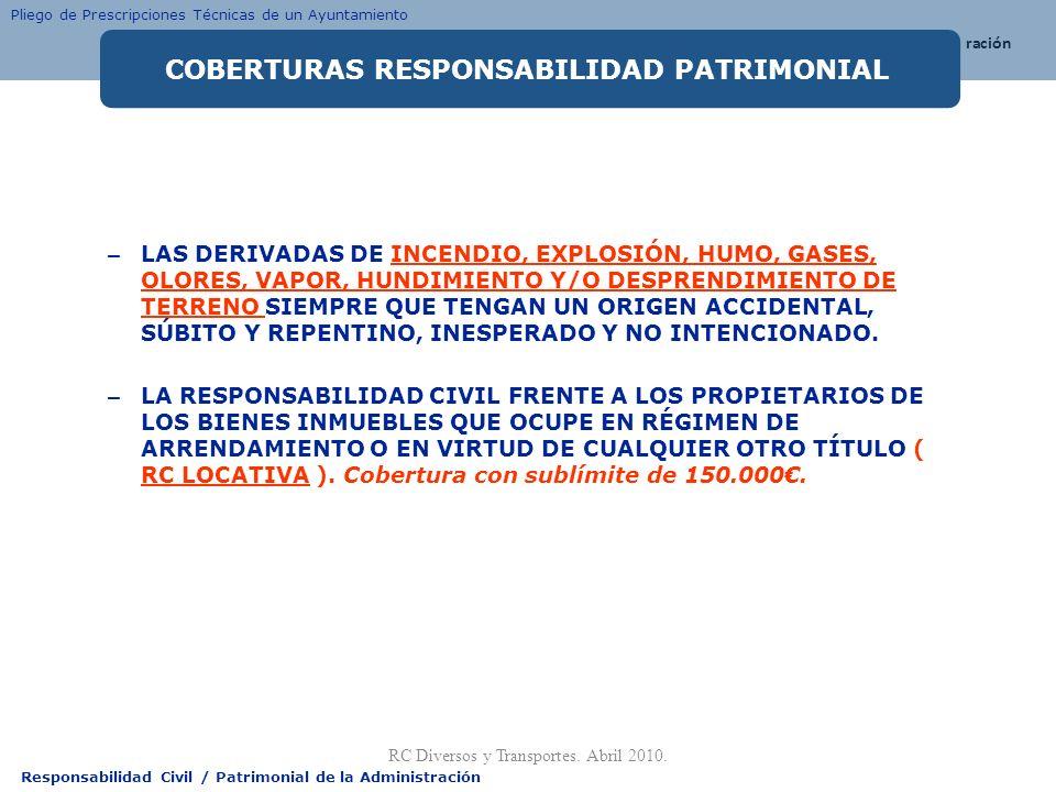 Responsabilidad Civil / Patrimonial de la Administración – LAS DERIVADAS DE INCENDIO, EXPLOSIÓN, HUMO, GASES, OLORES, VAPOR, HUNDIMIENTO Y/O DESPRENDI