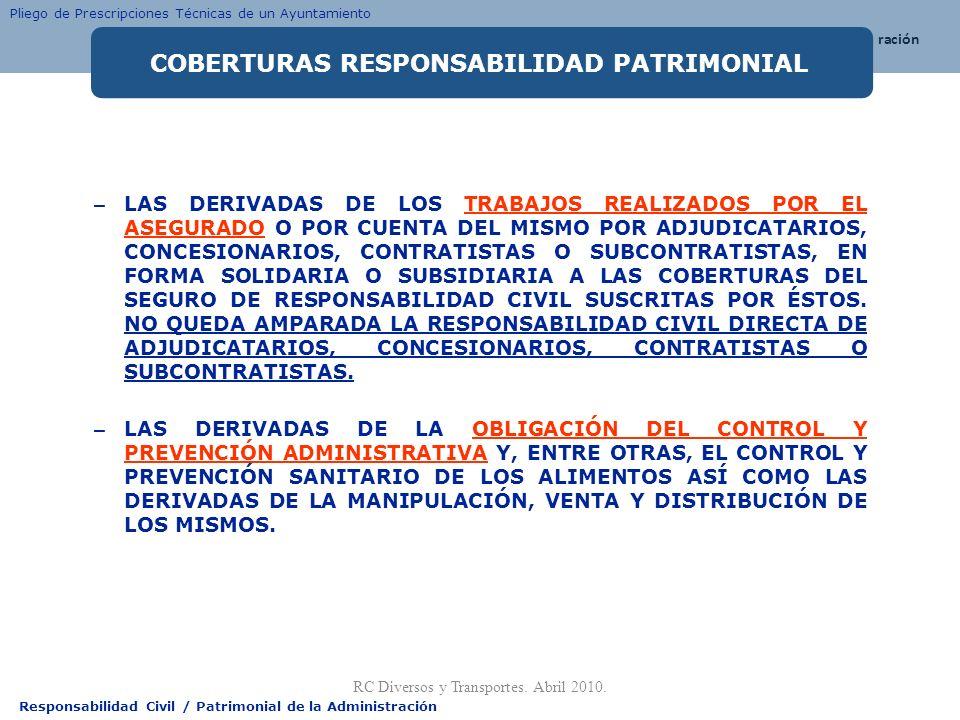 Responsabilidad Civil / Patrimonial de la Administración – LAS DERIVADAS DE LOS TRABAJOS REALIZADOS POR EL ASEGURADO O POR CUENTA DEL MISMO POR ADJUDI