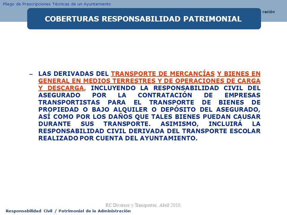 Responsabilidad Civil / Patrimonial de la Administración – LAS DERIVADAS DEL TRANSPORTE DE MERCANCÍAS Y BIENES EN GENERAL EN MEDIOS TERRESTRES Y DE OP