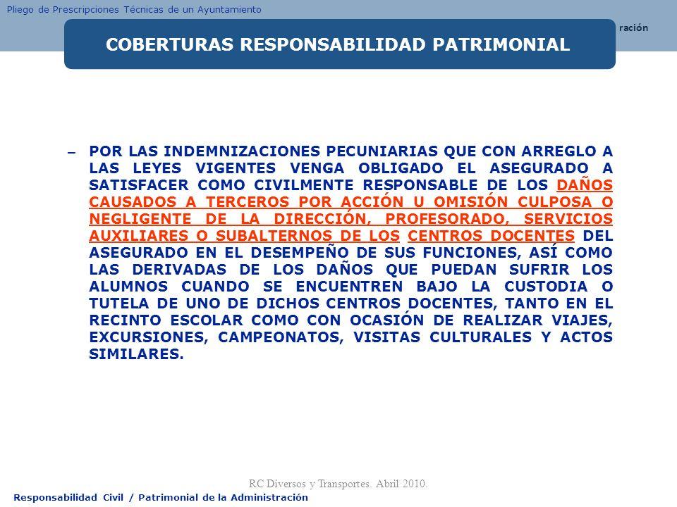 Responsabilidad Civil / Patrimonial de la Administración – POR LAS INDEMNIZACIONES PECUNIARIAS QUE CON ARREGLO A LAS LEYES VIGENTES VENGA OBLIGADO EL