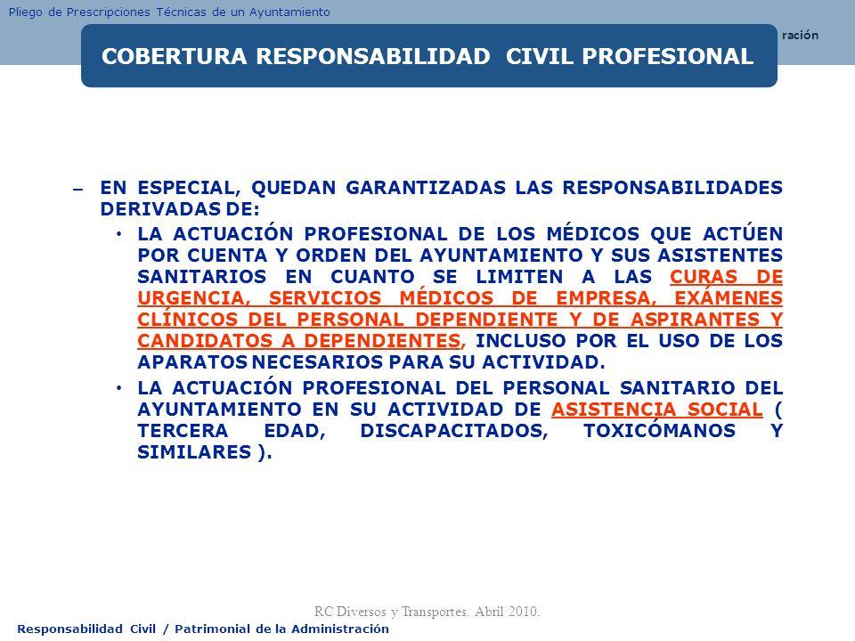 Responsabilidad Civil / Patrimonial de la Administración – EN ESPECIAL, QUEDAN GARANTIZADAS LAS RESPONSABILIDADES DERIVADAS DE: LA ACTUACIÓN PROFESION