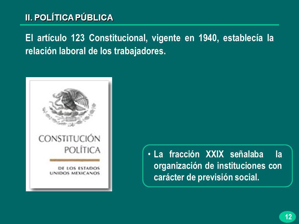 12 El artículo 123 Constitucional, vigente en 1940, establecía la relación laboral de los trabajadores.
