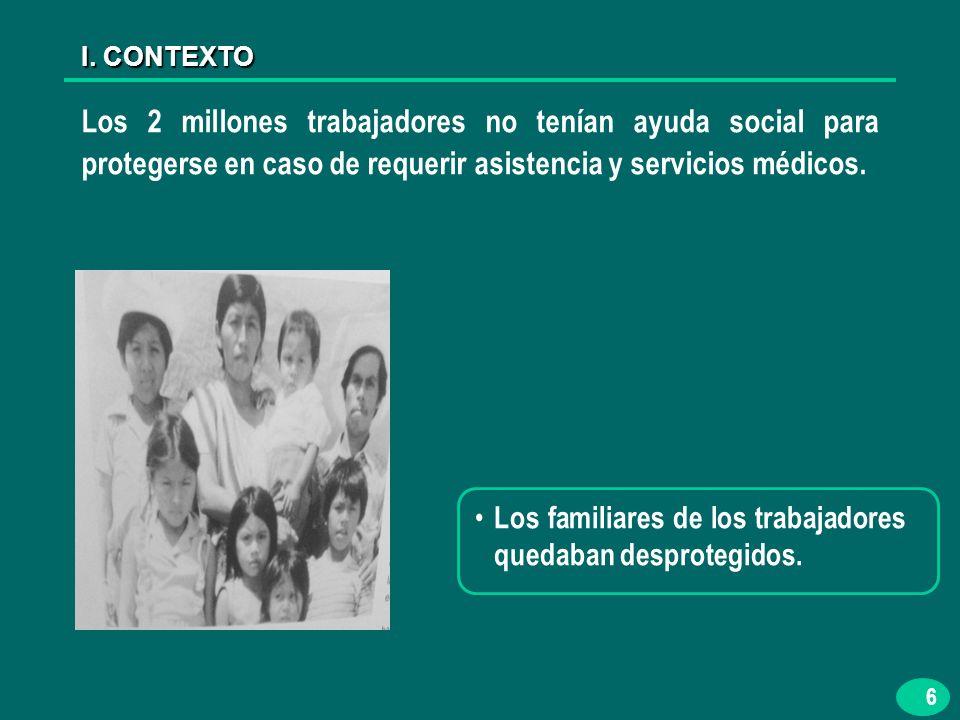 17 El mandato en los servicios de salud establecía la atención y protección de los trabajadores y sus familias en caso de: Accidentes Enfermedades Maternidad II.