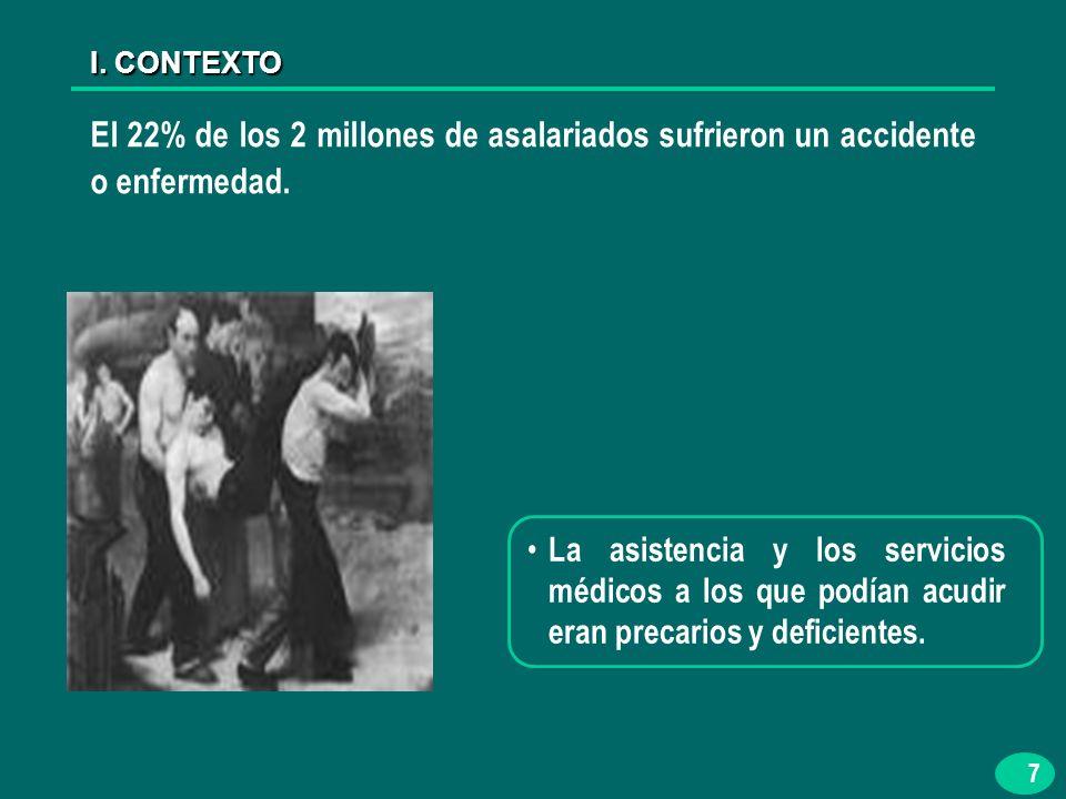7 El 22% de los 2 millones de asalariados sufrieron un accidente o enfermedad.