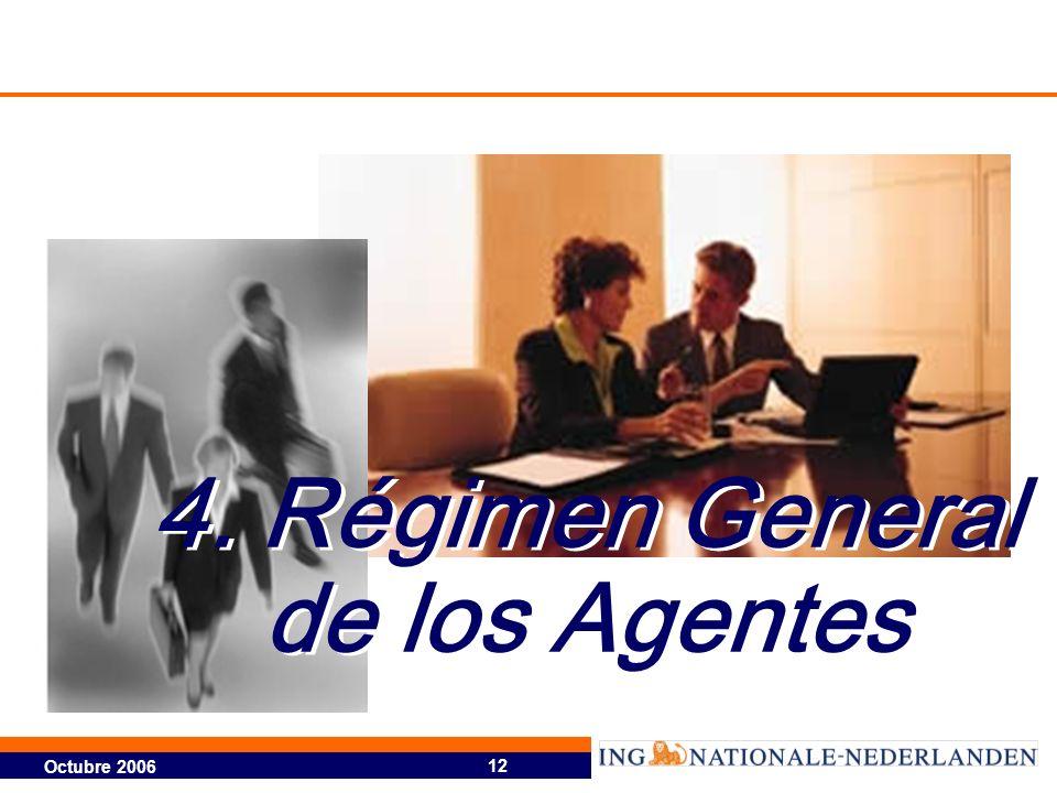 Octubre 2006 12 4. Régimen General de los Agentes