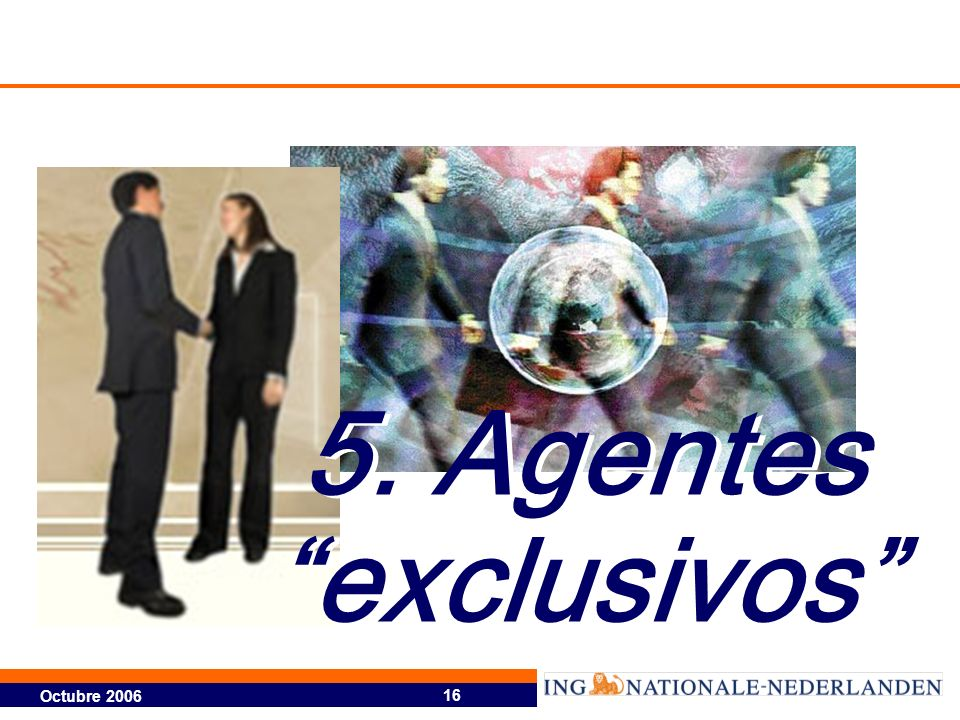 Octubre 2006 16 5. Agentes exclusivos