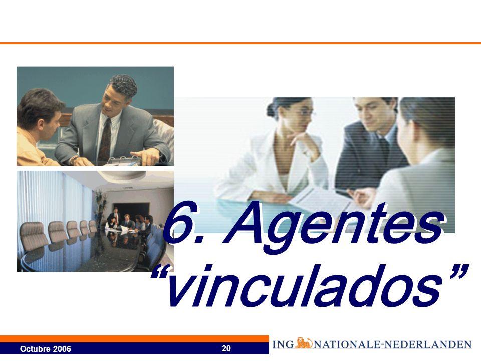 Octubre 2006 20 6. Agentes vinculados