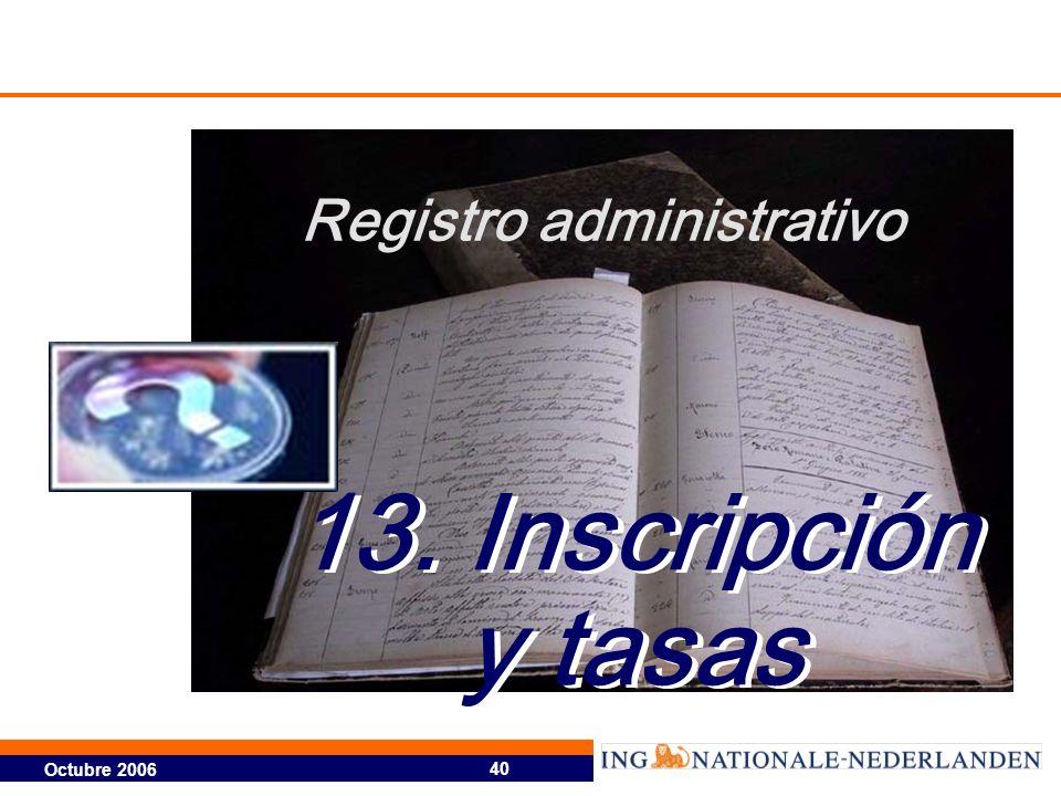 Octubre 2006 40 13. Inscripción y tasas Registro administrativo