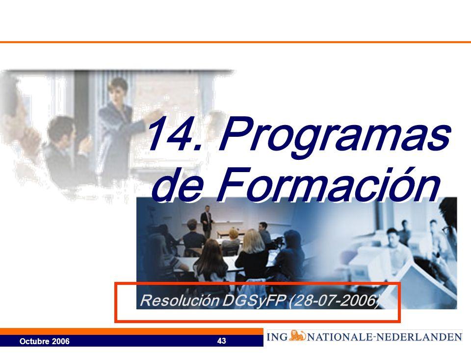 Octubre 2006 43 14. Programas de Formación Resolución DGSyFP (28-07-2006)