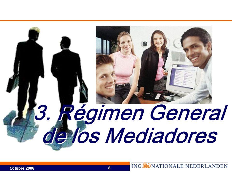 Octubre 2006 8 3. Régimen General de los Mediadores