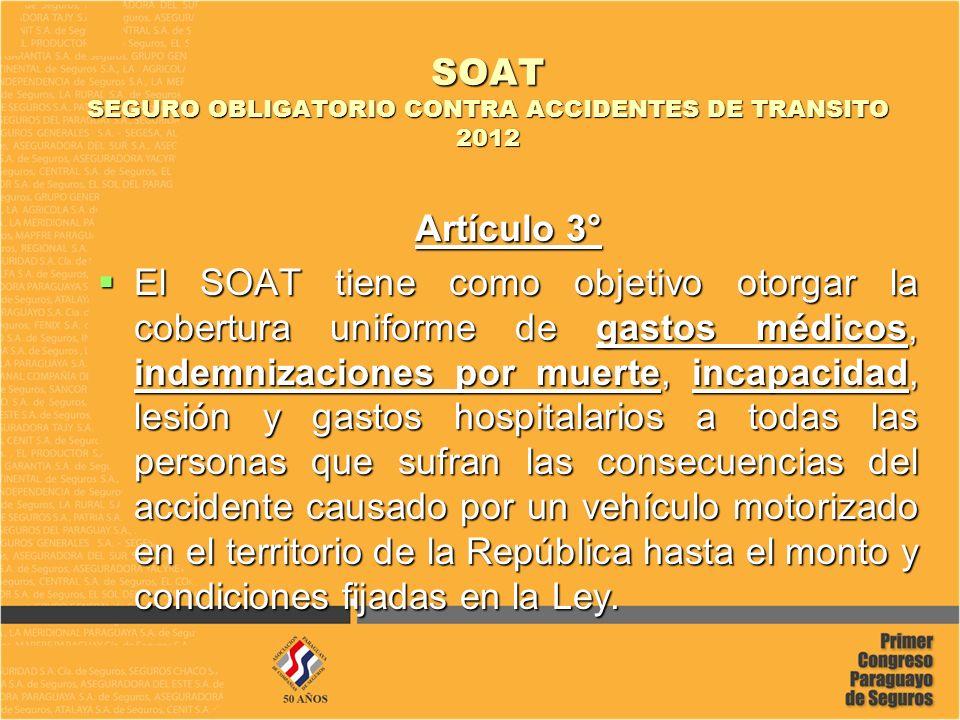 SOAT SEGURO OBLIGATORIO CONTRA ACCIDENTES DE TRANSITO 2012 Artículo 35 EL FONDO DE COBERTURA ESPECIAL estará integrado por los siguientes: EL FONDO DE COBERTURA ESPECIAL estará integrado por los siguientes: que serán transferidos por las Municipalidades y la Policía Caminera Paraguaya, o cualquier otra Institución Pública encargada de la percepción de las multas previstas en esta ley.