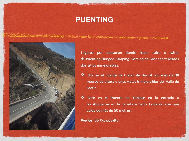 PUENTING Lugares por ubicación donde hacer salto o saltar de Puenting-Bungee-Jumping-Goming en Granada tenemos dos sitios inmejorables: Uno es el Puen