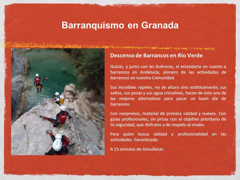 Barranquismo en Granada Descenso de Barrancos en Río Verde Quizás, y junto con las Buitreras, el estandarte en cuanto a barrancos en Andalucía, pioner