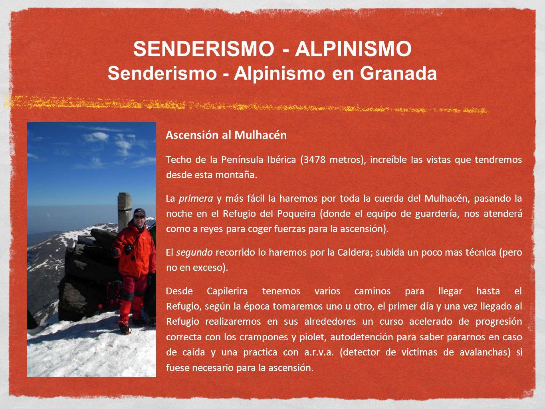 SENDERISMO - ALPINISMO Senderismo - Alpinismo en Granada Ascensión al Mulhacén Techo de la Península Ibérica (3478 metros), increíble las vistas que t