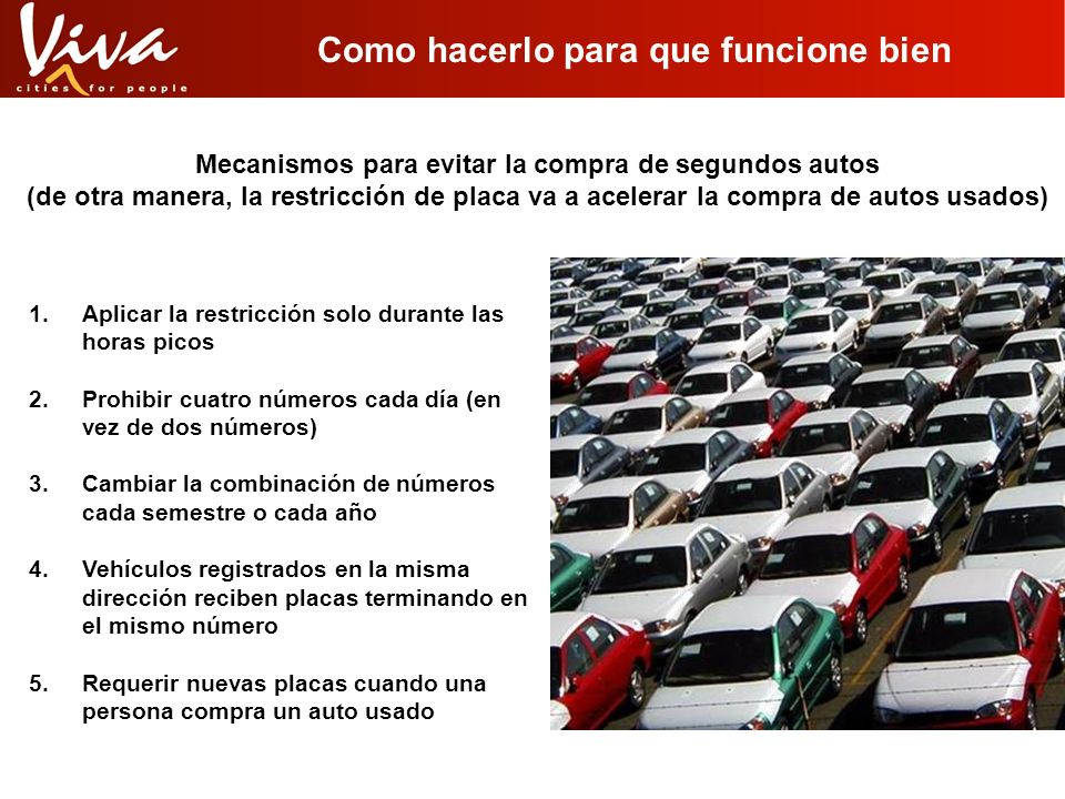 Como hacerlo para que funcione bien Mecanismos para evitar la compra de segundos autos (de otra manera, la restricción de placa va a acelerar la compr