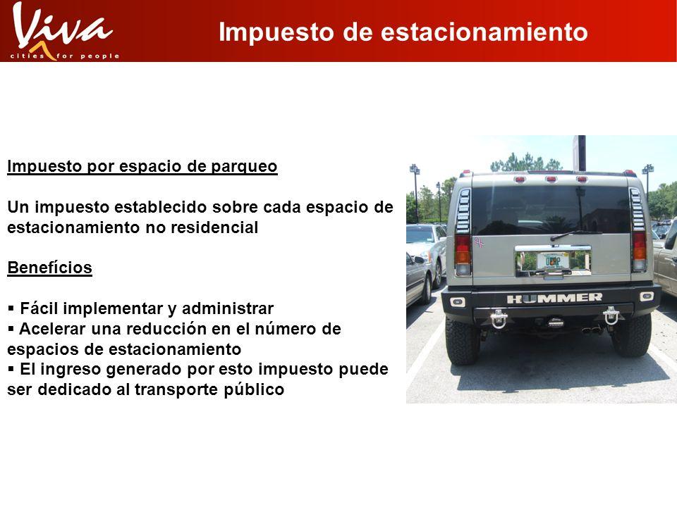 Impuesto de estacionamiento Impuesto por espacio de parqueo Un impuesto establecido sobre cada espacio de estacionamiento no residencial Benefícios Fá
