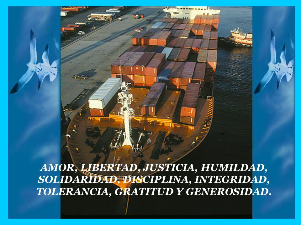 AMOR, LIBERTAD, JUSTICIA, HUMILDAD, SOLIDARIDAD, DISCIPLINA, INTEGRIDAD, TOLERANCIA, GRATITUD Y GENEROSIDAD.