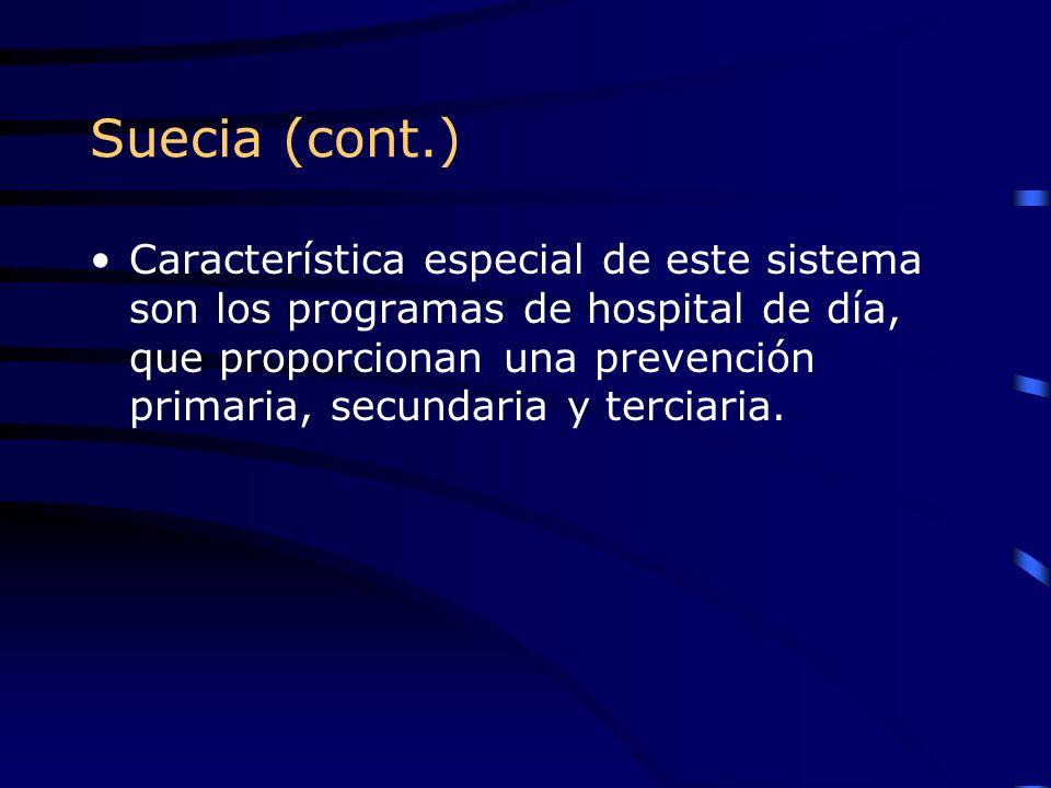Suecia (cont.) Característica especial de este sistema son los programas de hospital de día, que proporcionan una prevención primaria, secundaria y te