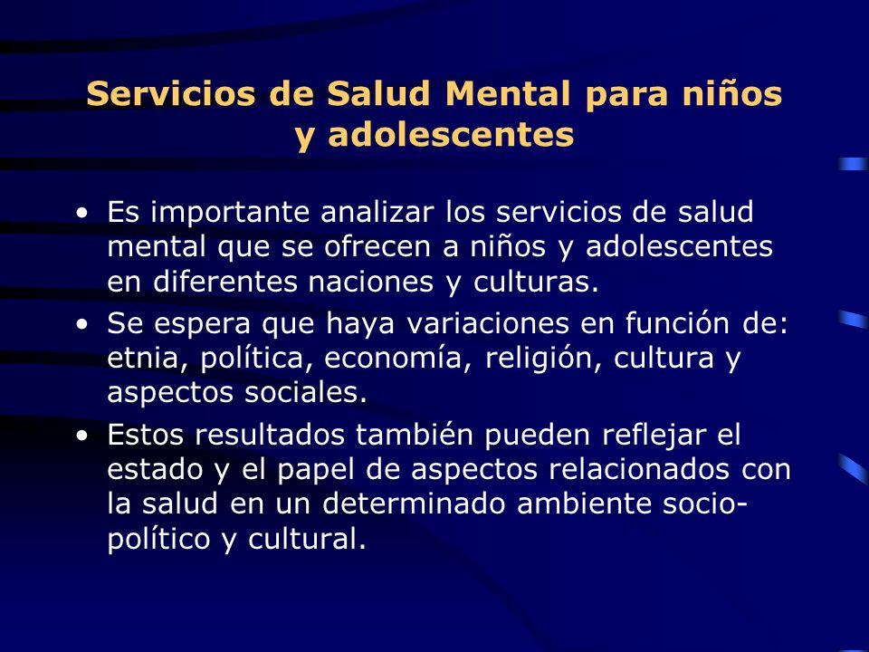Servicios de Salud Mental para niños y adolescentes Es importante analizar los servicios de salud mental que se ofrecen a niños y adolescentes en dife