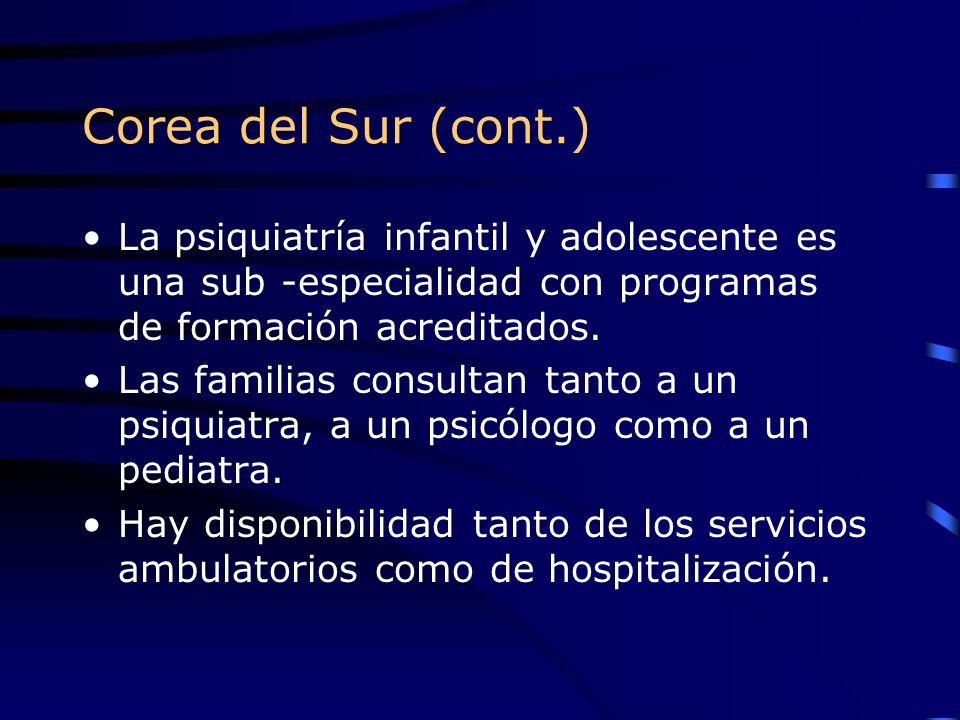 Corea del Sur (cont.) La psiquiatría infantil y adolescente es una sub -especialidad con programas de formación acreditados. Las familias consultan ta