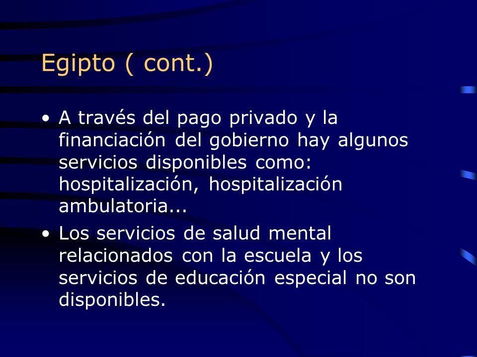 Egipto ( cont.) A través del pago privado y la financiación del gobierno hay algunos servicios disponibles como: hospitalización, hospitalización ambu