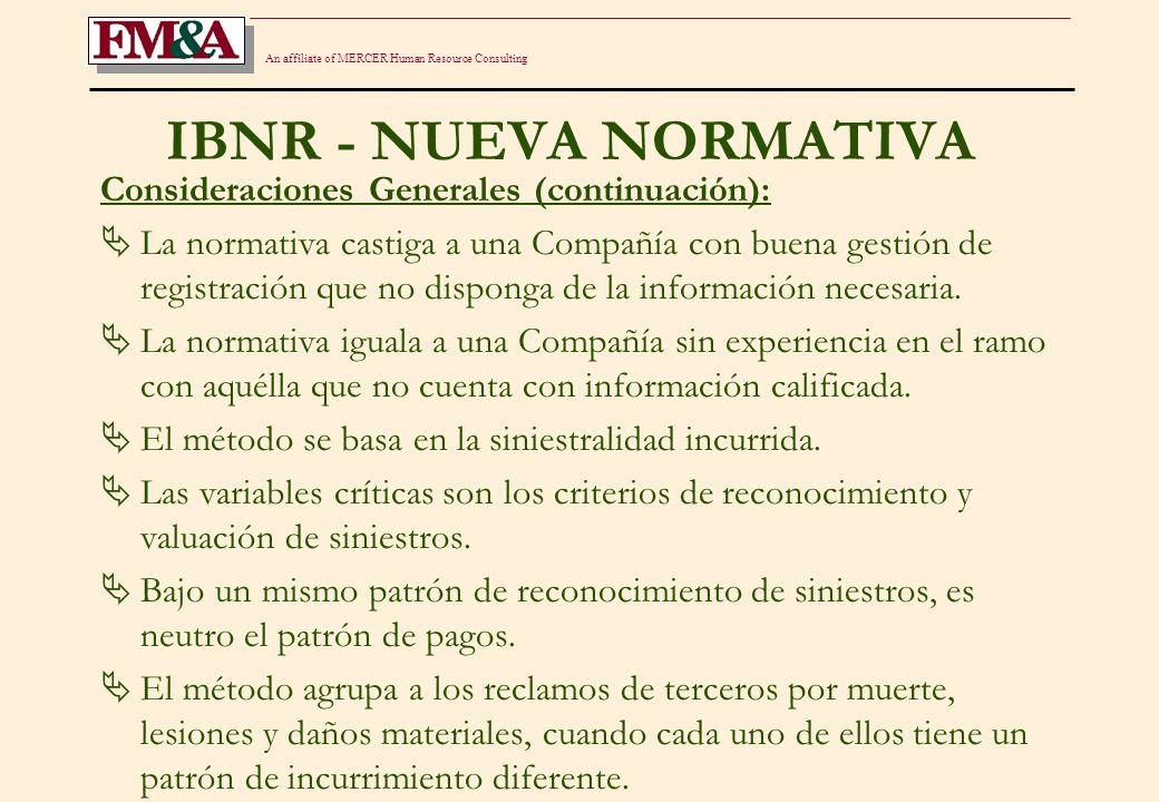 An affiliate of MERCER Human Resource Consulting IBNR - NUEVA NORMATIVA Consideraciones Generales (continuación): La normativa castiga a una Compañía con buena gestión de registración que no disponga de la información necesaria.