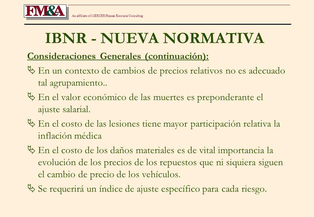 An affiliate of MERCER Human Resource Consulting IBNR - NUEVA NORMATIVA Consideraciones Generales (continuación): En un contexto de cambios de precios relativos no es adecuado tal agrupamiento..