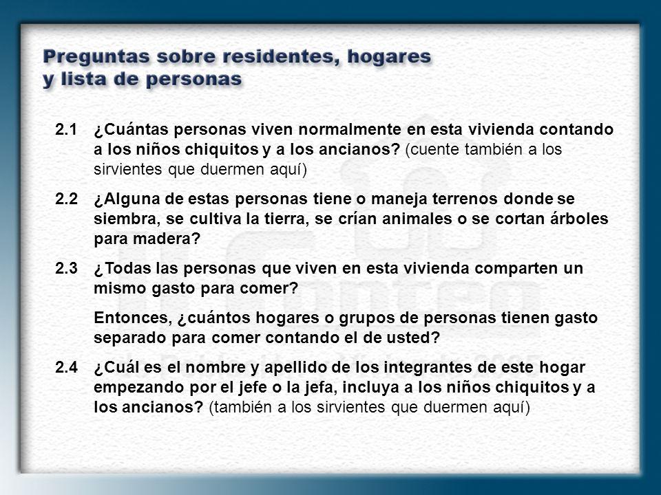 2.1¿Cuántas personas viven normalmente en esta vivienda contando a los niños chiquitos y a los ancianos? (cuente también a los sirvientes que duermen