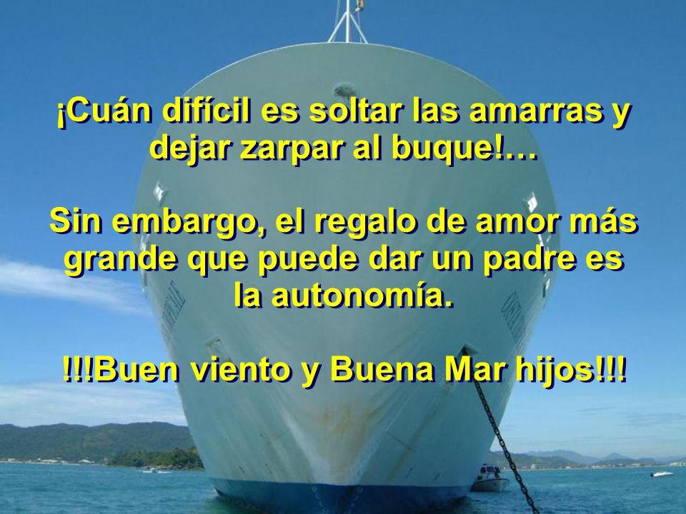 Para ello, requieren ser preparados para navegar en la vida, con la certeza de que: QUIEN AMA EDUCA.