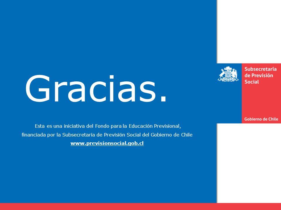 Gracias. Esta es una iniciativa del Fondo para la Educación Previsional, financiada por la Subsecretaría de Previsión Social del Gobierno de Chile www