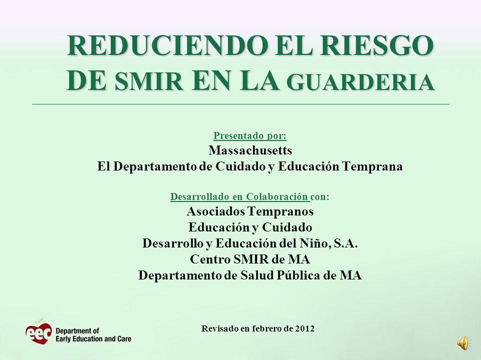 Presentado por: Massachusetts El Departamento de Cuidado y Educación Temprana Desarrollado en Colaboración con: Asociados Tempranos Educación y Cuidad