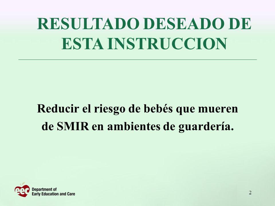 2 Reducir el riesgo de bebés que mueren de SMIR en ambientes de guardería. RESULTADO DESEADO DE ESTA INSTRUCCION