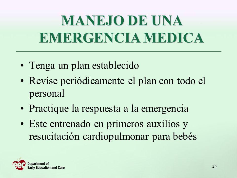 25 Tenga un plan establecido Revise periódicamente el plan con todo el personal Practique la respuesta a la emergencia Este entrenado en primeros auxi