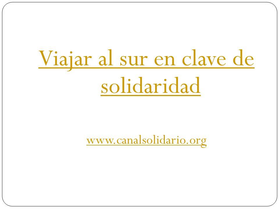 Viajar al sur en clave de solidaridad www.canalsolidario.org