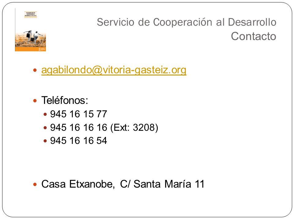 Servicio de Cooperación al Desarrollo Contacto agabilondo@vitoria-gasteiz.org Teléfonos: 945 16 15 77 945 16 16 16 (Ext: 3208) 945 16 16 54 Casa Etxan