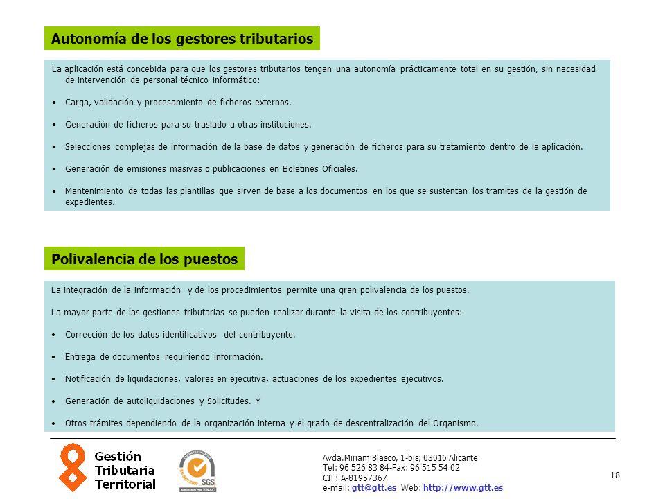 18 Avda.Miriam Blasco, 1-bis; 03016 Alicante Tel: 96 526 83 84-Fax: 96 515 54 02 CIF: A-81957367 e-mail: gtt@gtt.es Web: http://www.gtt.es Autonomía d