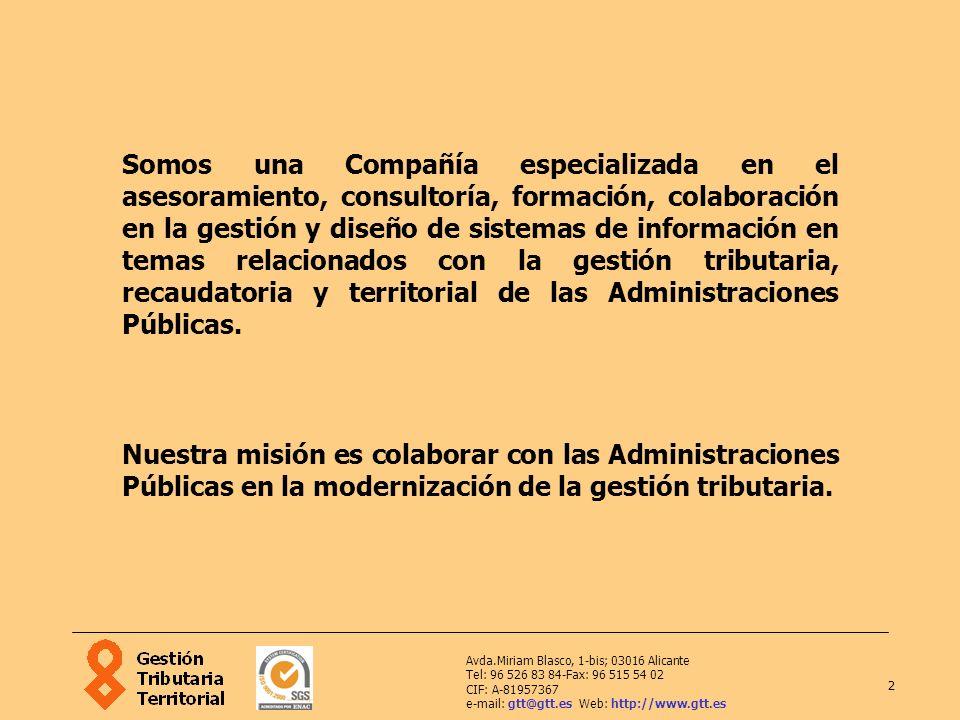 2 Avda.Miriam Blasco, 1-bis; 03016 Alicante Tel: 96 526 83 84-Fax: 96 515 54 02 CIF: A-81957367 e-mail: gtt@gtt.es Web: http://www.gtt.es Somos una Co