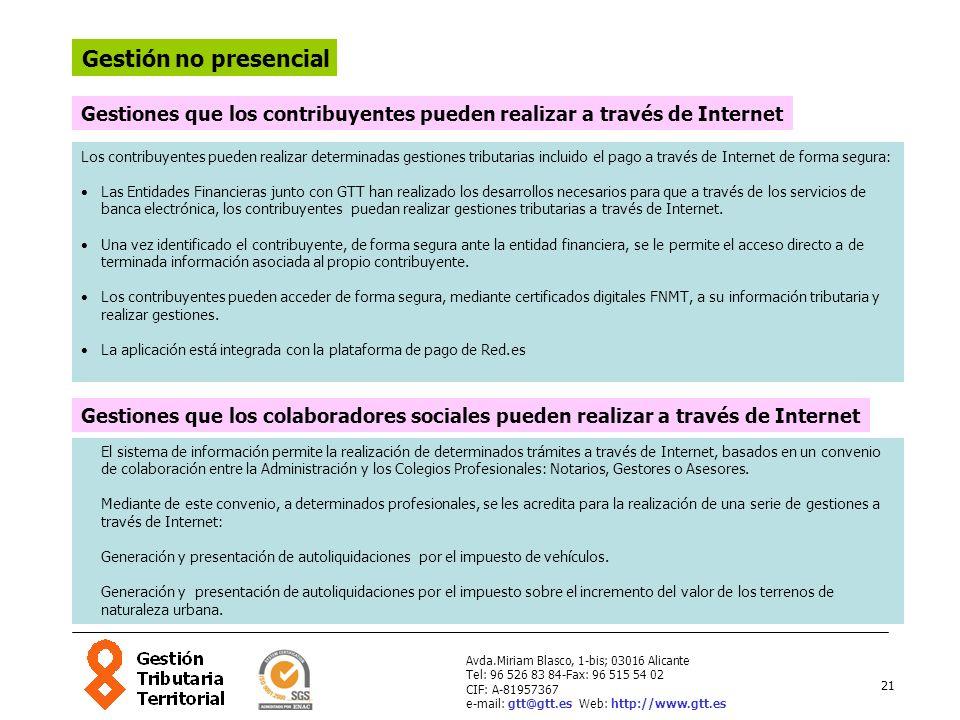 21 Avda.Miriam Blasco, 1-bis; 03016 Alicante Tel: 96 526 83 84-Fax: 96 515 54 02 CIF: A-81957367 e-mail: gtt@gtt.es Web: http://www.gtt.es Gestión no