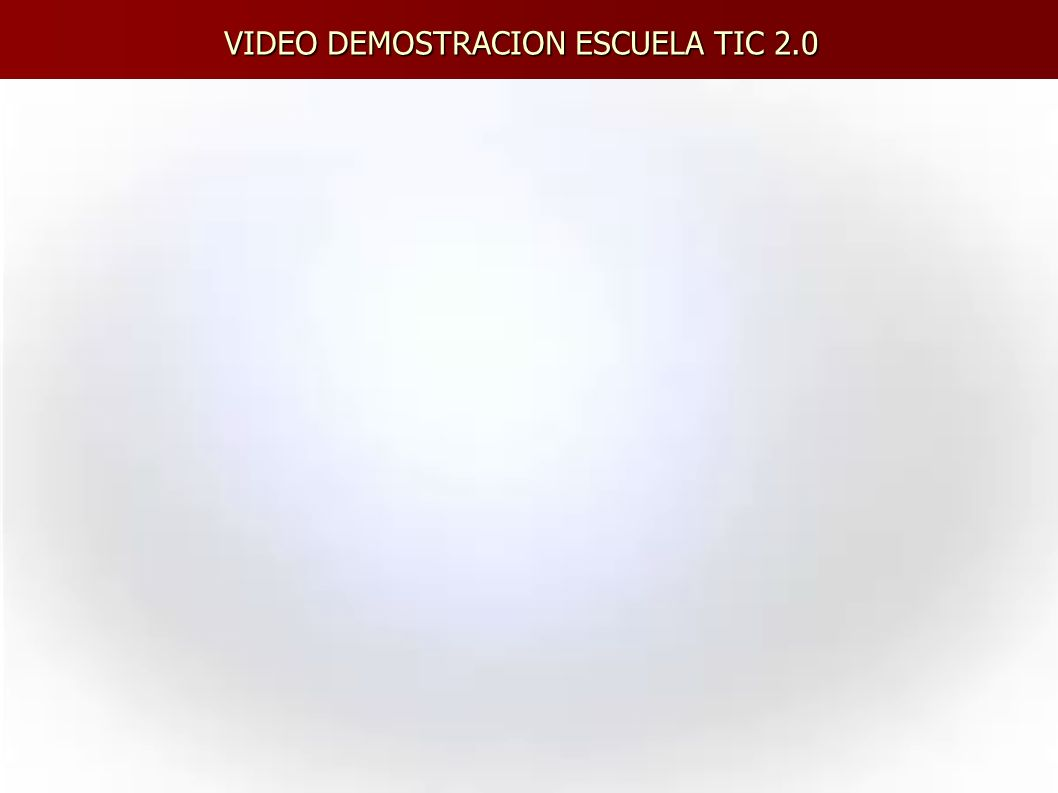 VIDEO DEMOSTRACION ESCUELA TIC 2.0