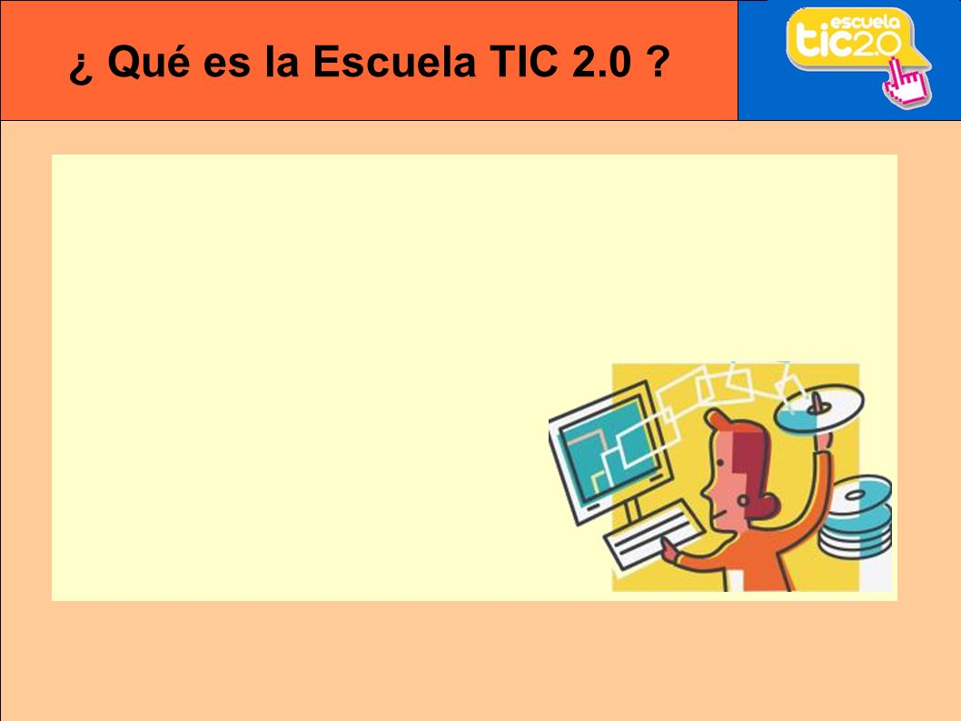 ¿ Qué es la Escuela TIC 2.0