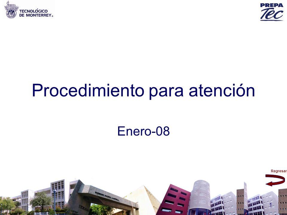 Regresar 1 Procedimiento para atención Enero-08