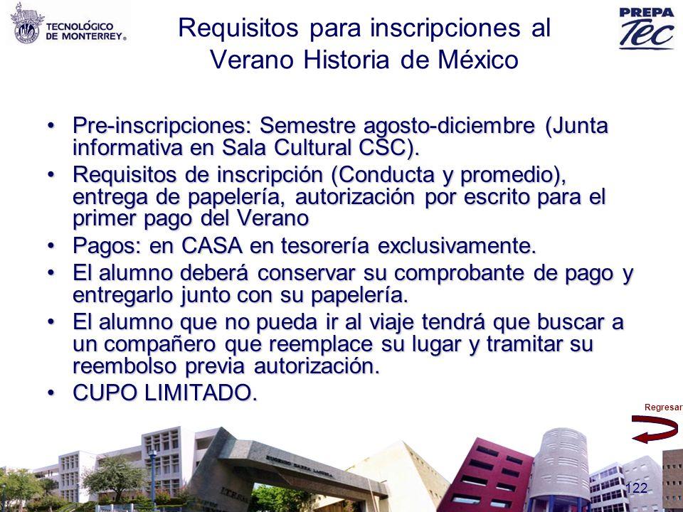 Regresar 122 Requisitos para inscripciones al Verano Historia de México Pre-inscripciones: Semestre agosto-diciembre (Junta informativa en Sala Cultur