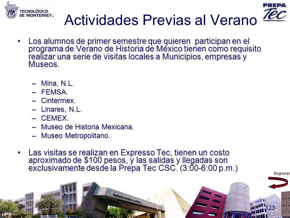 Regresar 123 Actividades Previas al Verano Los alumnos de primer semestre que quieren participan en el programa de Verano de Historia de México tienen