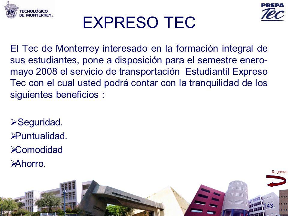 Regresar 143 EXPRESO TEC El Tec de Monterrey interesado en la formación integral de sus estudiantes, pone a disposición para el semestre enero- mayo 2
