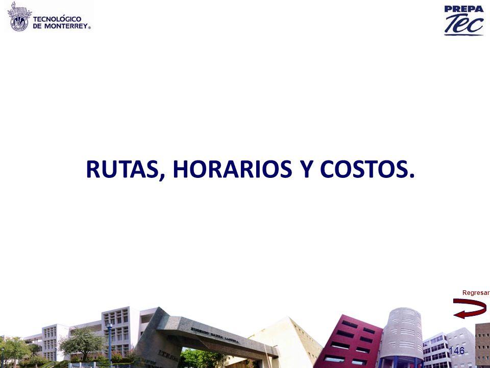 Regresar 146 RUTAS, HORARIOS Y COSTOS.