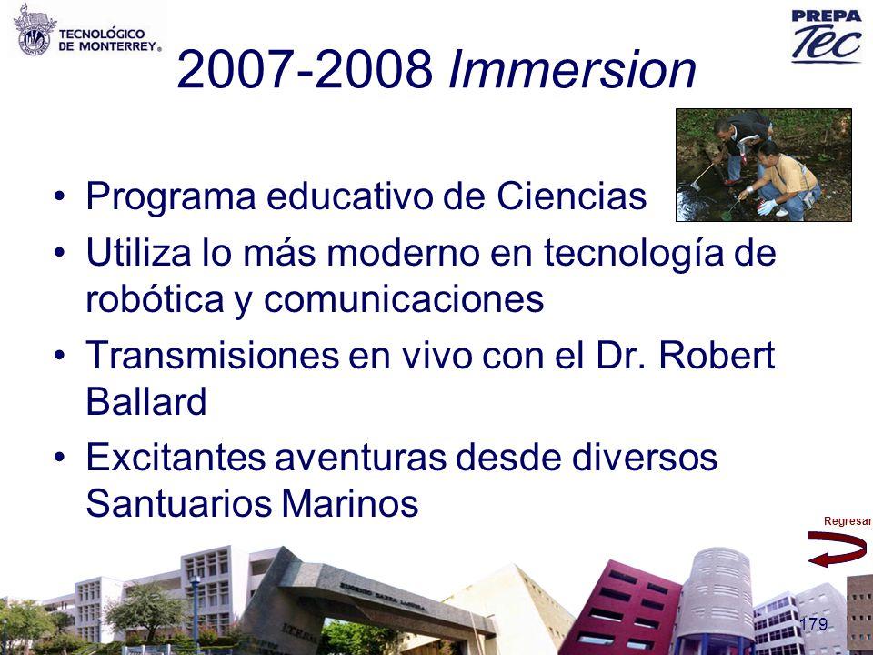 Regresar 179 2007-2008 Immersion Programa educativo de Ciencias Utiliza lo más moderno en tecnología de robótica y comunicaciones Transmisiones en viv