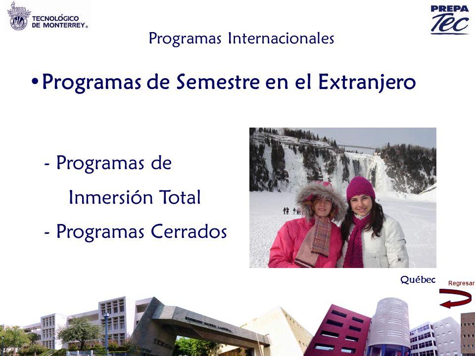 Programas Internacionales - Programas de Inmersión Total - Programas Cerrados Québec Programas de Semestre en el Extranjero